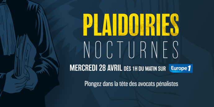 """Plaidoiries Nocturnes"", une nuit de podcasts sur Europe 1"