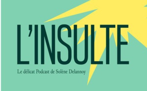 "Podcast : ""L'insulte"" qu'on aime entendre..."